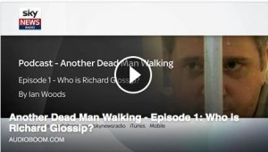 Sky News – Podcast: Another Dead Man Walking – Part One